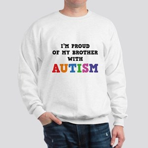 I'm Proud Of My Brother With Autism Sweatshirt