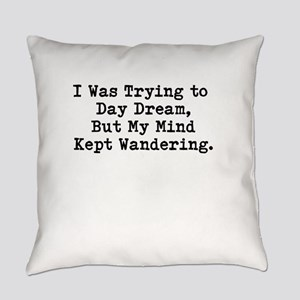 Day Dreamer Everyday Pillow