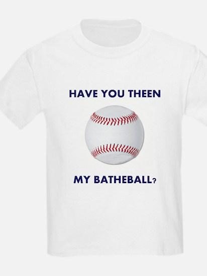 Have you theen my batheball? Kids T-Shirt