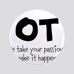 "OT Your Passion 3.5"" Button"