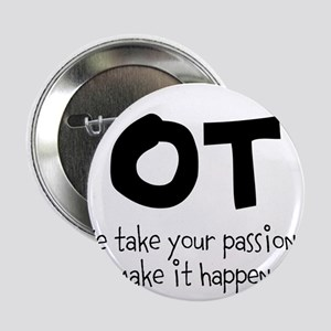 "OT Your Passion 2.25"" Button"