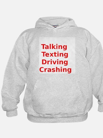 Talking Texting Driving Crashing Hoodie