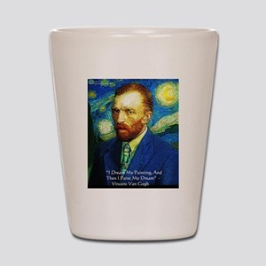 Van Gogh Paint My Dream Shot Glass