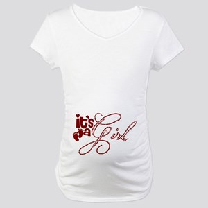 Its a girl Maternity Maternity T-Shirt