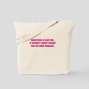 Squatting is like sex... Tote Bag