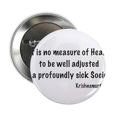 """Krishnamurti Quote 2.25"""" Button"""