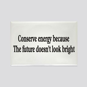 Conserve energy because the f Rectangle Magnet