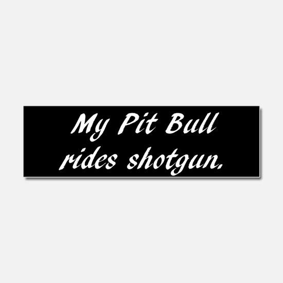 My Pit Bull rides shotgun (Car Magnet)