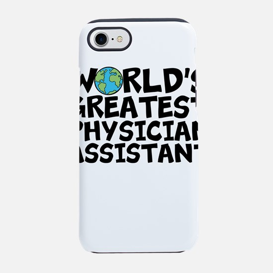 World's Greatest Physician Assistant iPhone 7