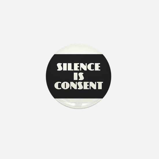 Silence is Consent Mini Button
