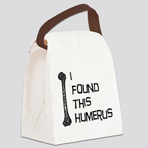 I Found This Humerus Canvas Lunch Bag