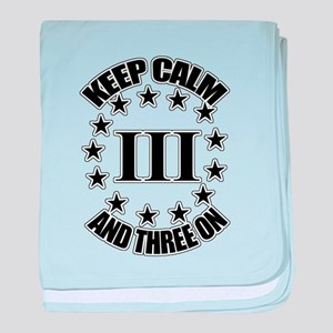 Keep Calm and Three On baby blanket