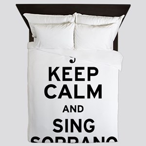 Keep Calm Sing Soprano Queen Duvet
