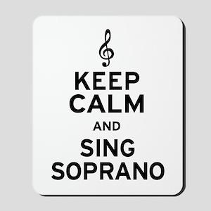 Keep Calm Sing Soprano Mousepad