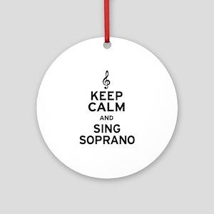 Keep Calm Sing Soprano Ornament (Round)