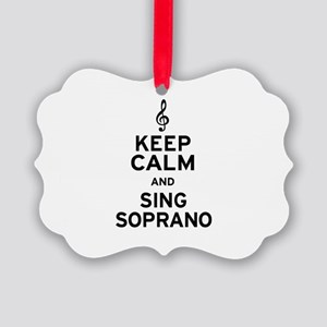 Keep Calm Sing Soprano Picture Ornament