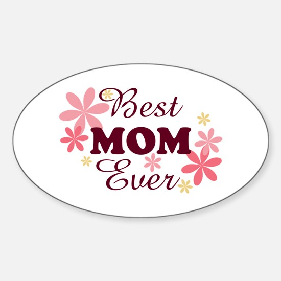 Best Mom Ever fl 1.2 Sticker (Oval)