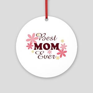 Best Mom Ever fl 1.2 Ornament (Round)