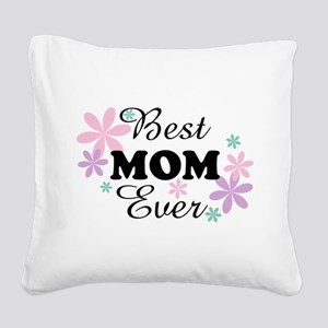 Best Mom Ever fl 1.3 Square Canvas Pillow