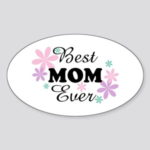 Best Mom Ever fl 1.3 Sticker (Oval)