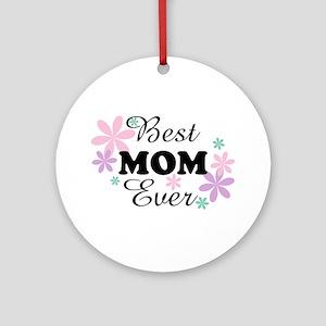Best Mom Ever fl 1.3 Ornament (Round)