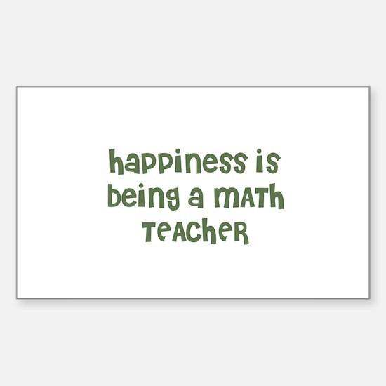 Happiness is being a MATH TEA Sticker (Rectangular
