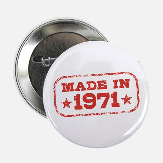 """Made In 1971 2.25"""" Button"""