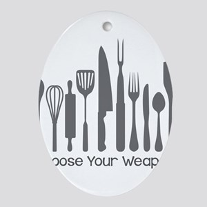 Choose Your Weapon Ornament (Oval)