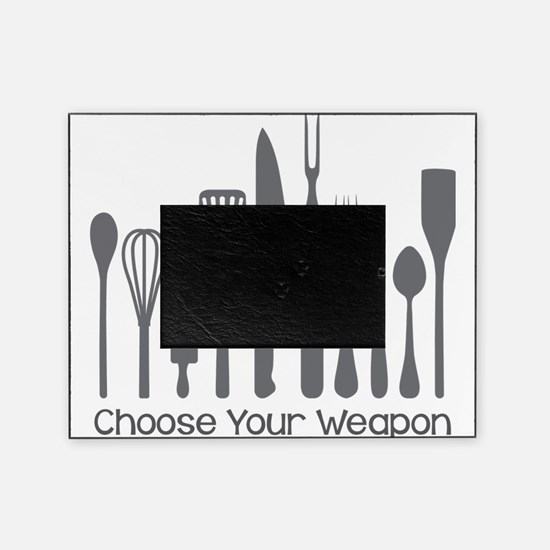Choose Your Weapon Picture Frame