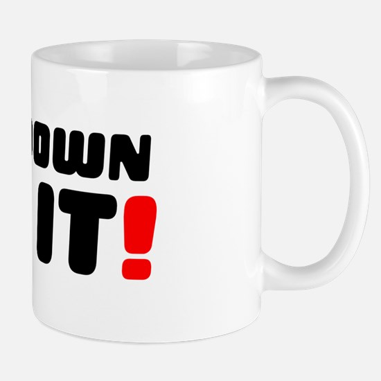 GET DOWN ON IT! Small Mug