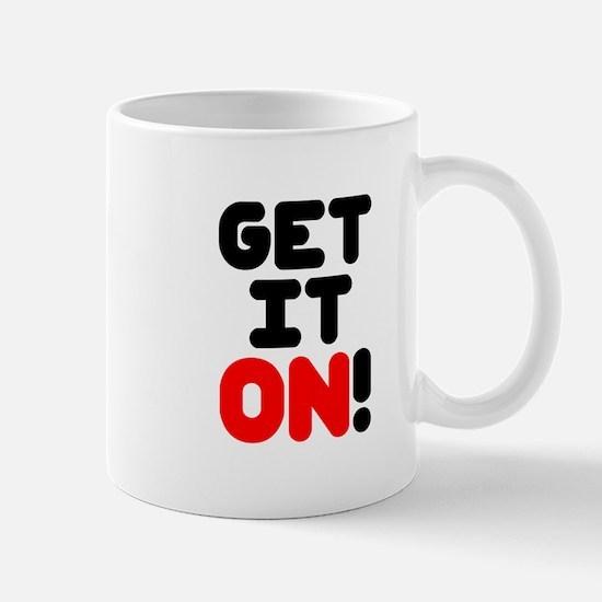 GET IT ON! Small Mug