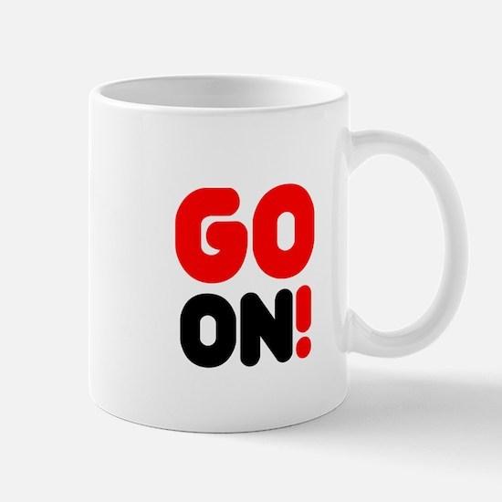 GO ON! Small Mug