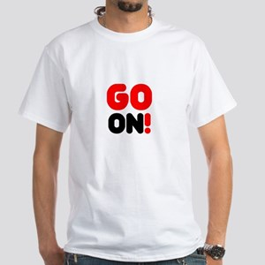 GO ON! T-Shirt