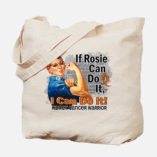 If Rosie Can Do It Kidney Cancer Tote Bag