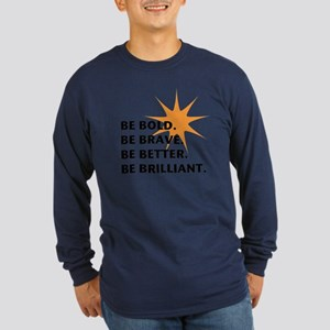 Be Bold Be Brilliant Long Sleeve T-Shirt