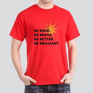 Be Bold Be Brilliant T-Shirt