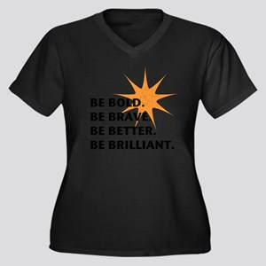 Be Bold Be Brilliant Plus Size T-Shirt
