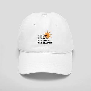 Be Bold Be Brilliant Cap