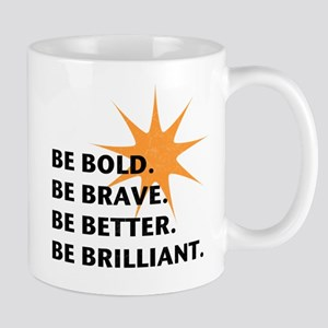 Be Bold Be Brilliant Small Mug