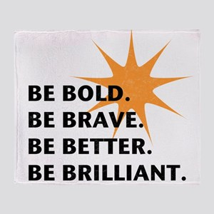 Be Bold Be Brilliant Throw Blanket