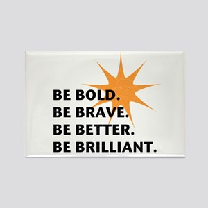Be Bold Be Brilliant Rectangle Magnet