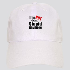 Im not with stupid anymore Cap