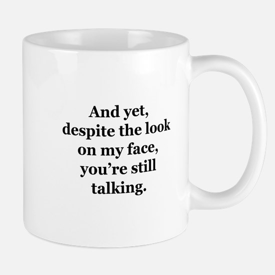 And Despite the Look... Mug
