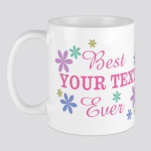 PERSONALIZE Best Ever Mug