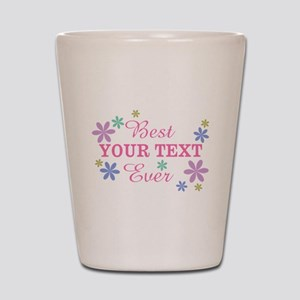 PERSONALIZE Best Ever Shot Glass