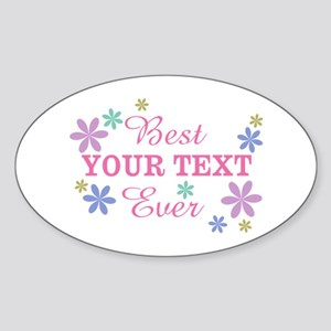 PERSONALIZE Best Ever Sticker (Oval)