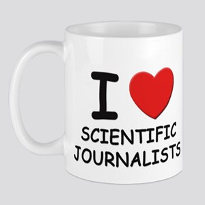 I love scientific journalists Mug