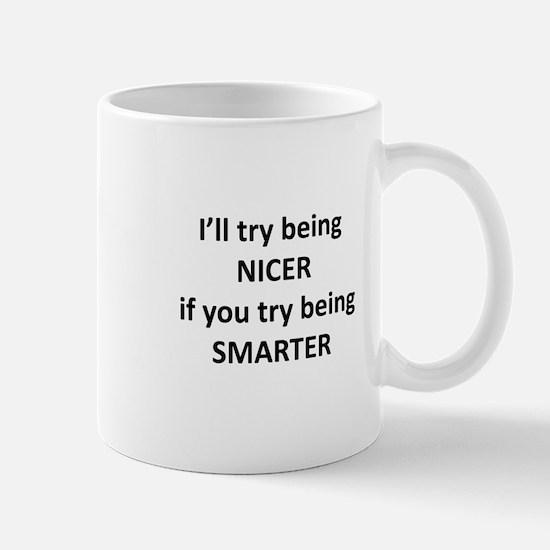I'll Try Being Nicer... Mug