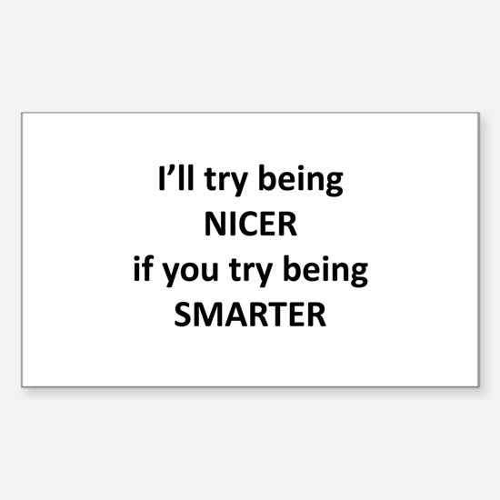 I'll Try Being Nicer... Sticker (Rectangle)