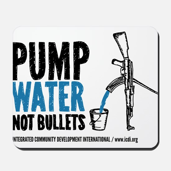 Pump Water Not Bullets Mousepad